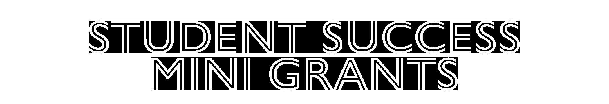 Student Success Mini-Grants